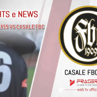 Highlights ..Calcio Chieri 1955 vs Casale Fbc 0 – 1